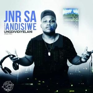 Jnr SA feat. Andisiwe - UngDividiyelani (Main Mix)