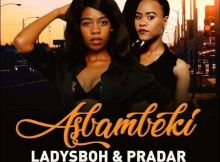LadySboh & Pradar - Asbambeki (feat. Zolani G, Dj Lusiman & Muvo De Icon)