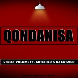 Street Volume feat. ArtChild & Catzico - Qondanisa. Download latest south african gqom music mp3