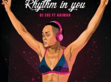 DJ Zoe feat. Naimah - Rhythm In You