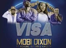 Mobi Dixon - Visa (feat. Nichuma, DJ Tira & Kwesta)