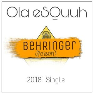 Ola eSQuuh - BehRinger (Poison)