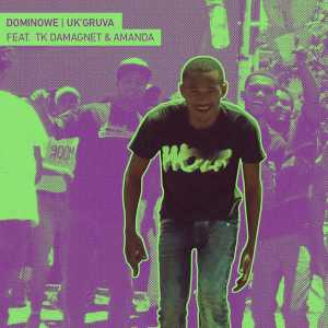 Dominowe feat. Amanda & Tk DaMagnet - Uk'gruva