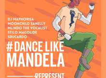 DJ Maphorisa ft. Moonchild, Stilo Magolide, Mlindo The Vocalist & DJ Sbucardo - Dance Like Mandela