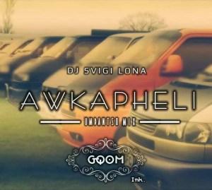 DJ Svigi Lona - Awkapheli (Main Mix)