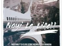 Mgiftana feat. Dj Clock Siziwe Ngema & Steve Mangena - Nayi Le Life