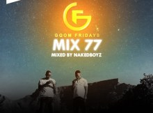 GqomFriday Mix Vol.77 (Mixed By Naked Boyz)