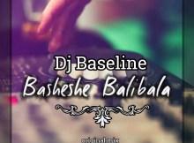 Dj Baseline - Basheshe Balibala (Main Mix)