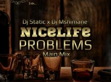 Static & Dj Msimane - NLP (Nice Life Problems)