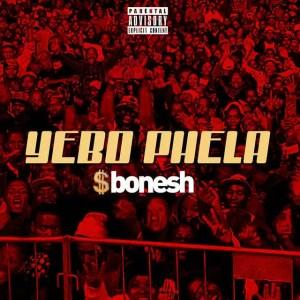 Sbonesh - Yebo Phela