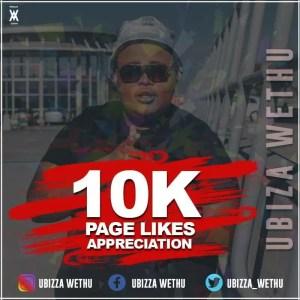 uBiza Wethu - 10K Likes Appreciation Mix