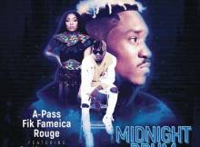 A Pass, Rouge & Fik Fameica, DJ Maphorisa - Midnight Drum (Dream Version)