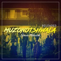 Space Network - Muzonotshwala Reloaded EP
