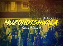 Space Network - Muzonotshwala Reloaded EP - Latest gqom music, gqom tracks, gqom music download, club music, mp3 download gqom music, gqom music 2018, new gqom songs, south africa gqom music.