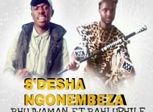 Bhujwaman feat. Bahluphile & Pro Tee - Unembeza