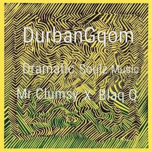 Dramatic Soulz - iWisa (Durban Gqom)