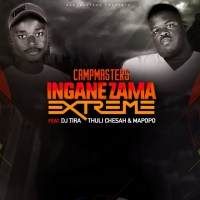 CampMasters ft. DJ Tira, Thuli Chesah & Mapopo - Izingane Zama Extreme