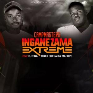 CampMasters ft. DJ Tira, Thuli Chesah & Mapopo - Izingane Zama Extreme, mp3 download gqom music, gqom music 2018, new gqom songs, south africa gqom music.
