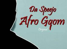 Da Speejo - Afro Gqom (Original Mix)