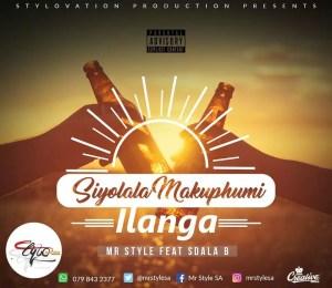 Mr Style ft. Sdala B - Siyolala Makuphum'ilanga