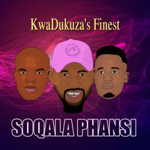 Soqala Phansi - KwaDukuza's Finest
