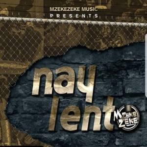 Mzekezeke feat. Siya Shezi - Nay Lento