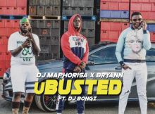 DJ Maphorisa - uBusted (feat. Bryann & DJ Bongz)