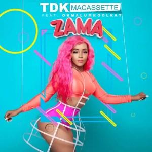 TDK Macassette - Zama (feat. Okmalumkoolkat & RudeBoyz)