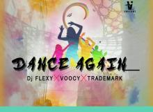 DJ Flexy x Voocy x Trademark - Dance Again