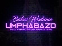 Babes Wodumo - Umphabazo ft. Mampintsha & CampMasters