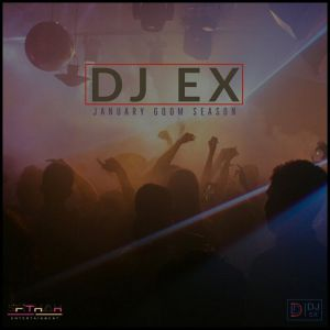 DJ Ex - January Gqom Season