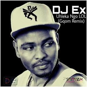 DJ Ex - Uhleka Ngo LOL (Gqom Remix) [Extended Mix]