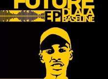 DJ Baseline - Future Dlala Baseline EP
