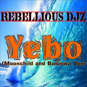 Rebellious DJz - Yebo (Moonchild & Busiswa Vox)