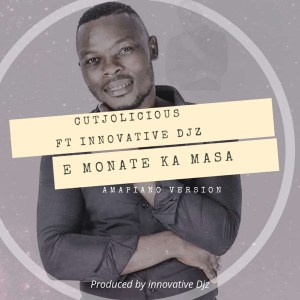 Cutjolicious - E monate ka Masa (feat. Innovative Djz)