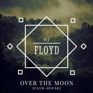 Dj Floyd - Over The Moon [Club-House]
