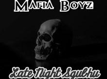 Mafia Boyz - Late Night Sgubhu