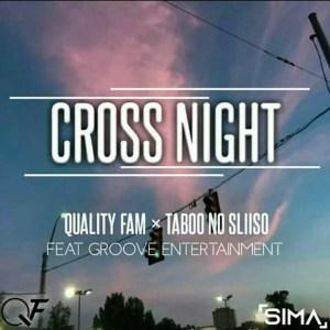 Quality Fam & TabooNoSliiso - Cross Night