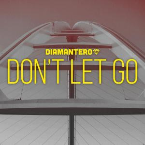 Diamantero & Kaysha - Don't Let Go
