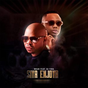 Bhar Ft. DJ Tira - Siya Enjoya