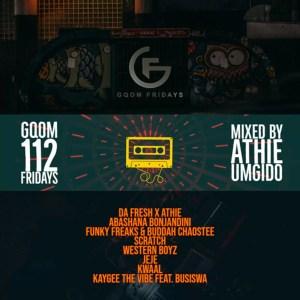 GqomFridays Mix Vol.112 (Mixed By Dj Athie)