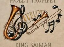 King Saiman - Holly Trumpet