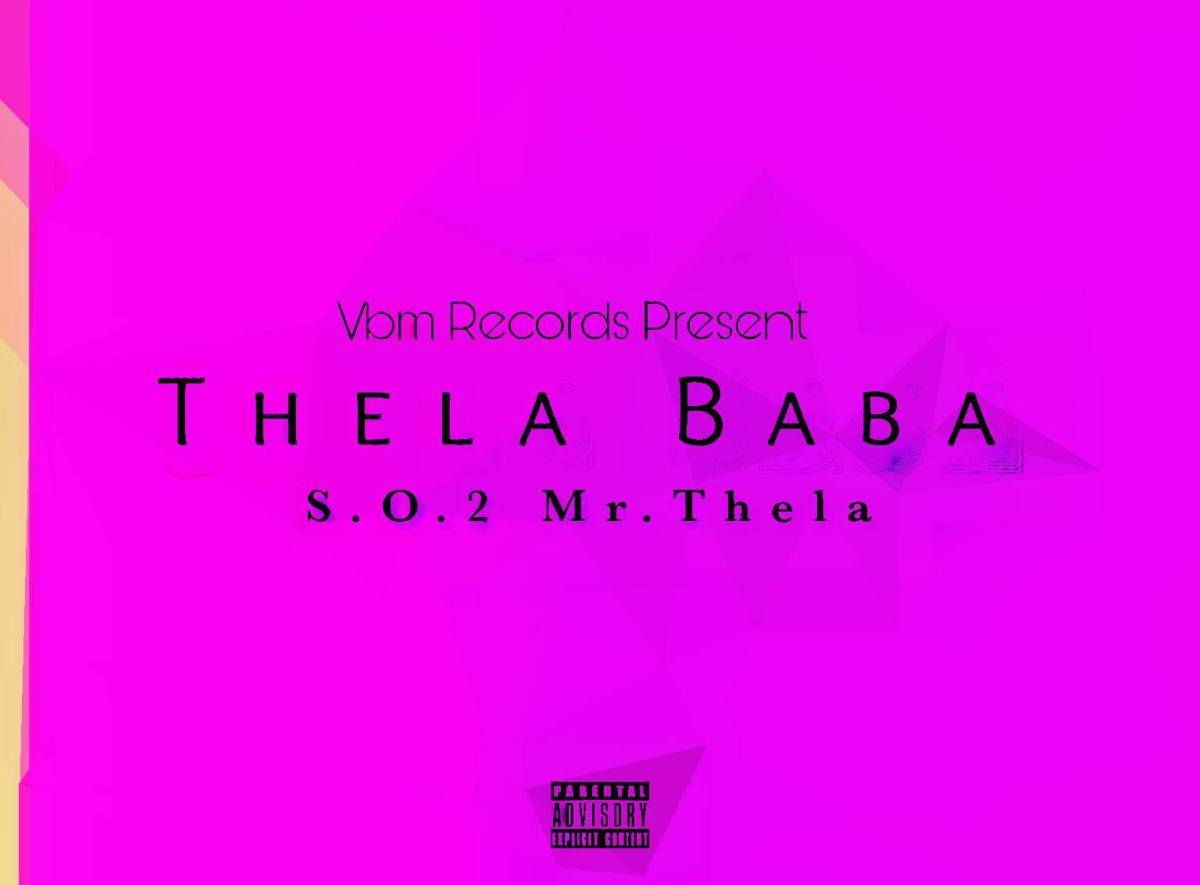 VBM Records - Thela Baba (S.O.2 Mr. Thela)