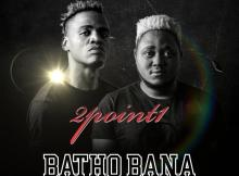 2Point1 ft. Phlyvocals, Butana & Berita M - Batho Bana