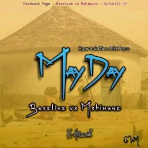Baselline vs Mshimane - MayDay (Appreciation Mixtape)