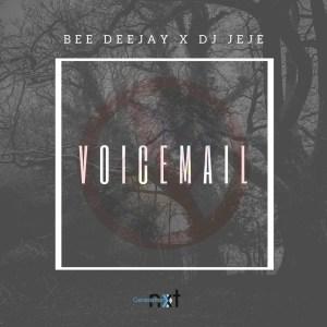 Bee Deejay x DJ Jeje - Voicemail