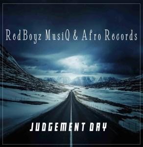 RedBoyz MusiQ & Afro Records - Judgment Day