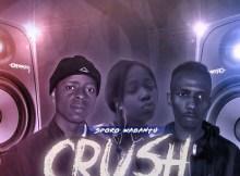 SPORO WABANTU - Crush (feat. Ncanes & Angel Mahe)