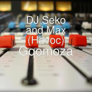 DJ Seko and Max (Havoc) - Gqomoza, new gqom music, gqom 2019, latest sa gqom