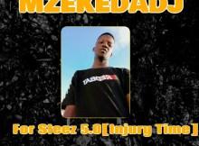 Mzeke Da Dj - For Steez 5.0 (Injury Time)